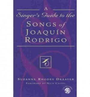 Singer's Guide to the Songs of Joaqu'n Rodrigo, A