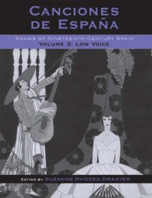 Canciones de Espana: Songs of Nineteenth-Century Spain, Low Voice