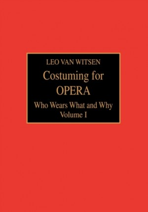 Costuming for Opera: Who Wears What and Why