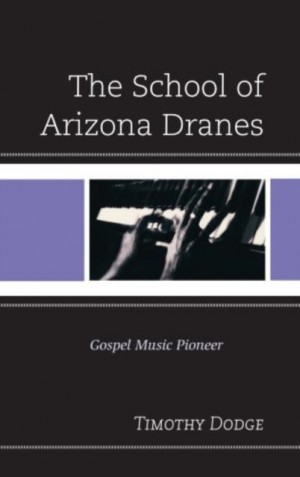 The School of Arizona Dranes: Gospel Music Pioneer