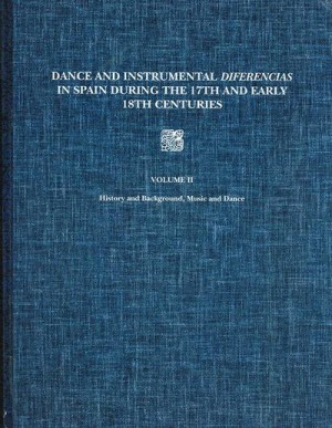Dance and Instrumental Diferencias in Spain During the 17th and Early 18th Centuries Vol. II: Musical Transcriptions (1994)