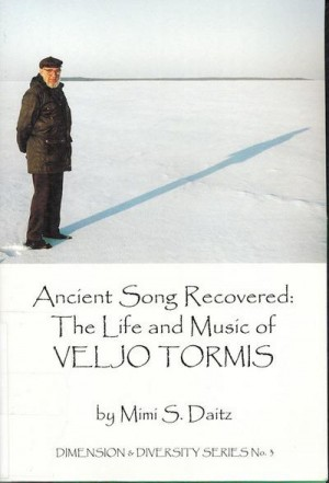 Ancient Song Recovered: The Life and Music of Veljo Tormis