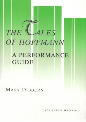 The Tales Of Hoffmann: A Performance Guide: A Word-by-Word Translation in English and IPA, and Annotated Guides to the Dialogue and Recitative Versions of the Operas