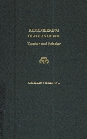Remembering Oliver Strunk: Teacher and Scholar