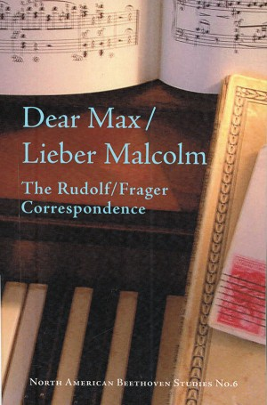 Dear Max/Lieber Malcolm: The Rudolf/Frager Correspondence