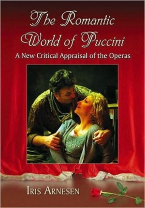 The Romantic World of Puccini: A New Critical Appraisal of the Operas