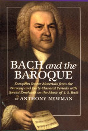Bach and The Baroque - European Source Material from the Baroque and Early Classical Periods with Special Emphasis on the Music of J.S. Bach
