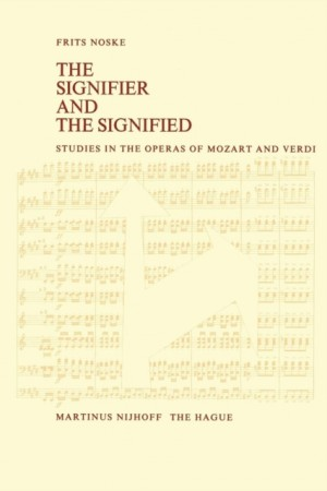 The Signifier and the Signified: Studies in the Operas of Mozart and Verdi