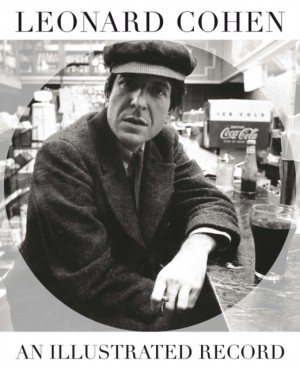 Leonard Cohen: An Illustrated Record