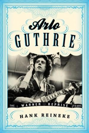 Arlo Guthrie: The Warner/Reprise Years