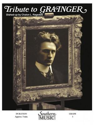 Percy Aldridge Grainger: A Tribute To Grainger