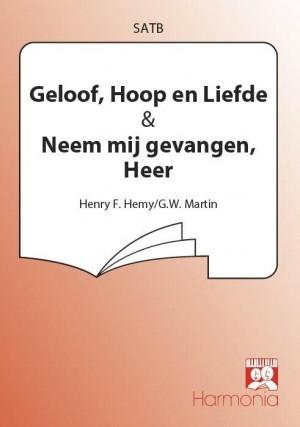 Henry F. Hemy_G.W. Martin: Geloof, Hoop en Liefde / Neem mij gevangen, Heer Product Image