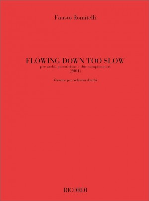 Fausto Romitelli: Flowing Down Too Slow