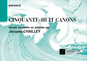 Jacques Chailley: 58 Canons Choeur