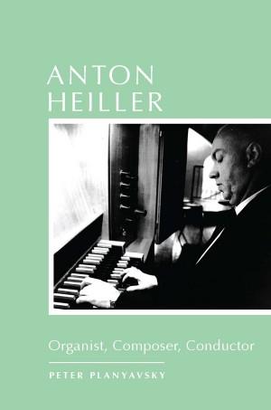 Anton Heiller - Organist, Composer, Conductor