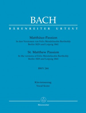 Bach, JS/Mendelssohn: St Matthew Passion BWV 244