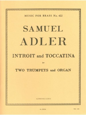 Samuel Adler: Introit And Toccatina