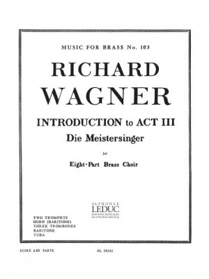 Richard Wagner: Introduction To Act 3 from 'Die Meistersinger'
