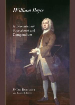 William Boyce: A Tercentenary Sourcebook and Compendium