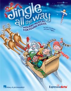 John Higgins_John Jacobson: Jingle All the Way (teacher ed)