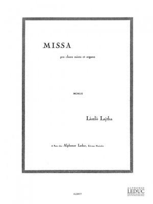 Laszlo Lajtha: Lajtha Missa Pro Choro Mixto et Organo Op 54