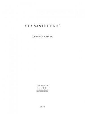 Marie-Rose Clouzot: A La Sante de Noe Male Voice Choir a Cappella