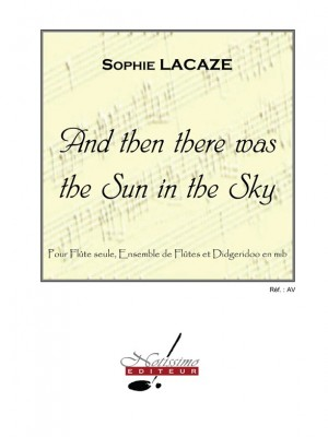 Sophie Lacaze: Lacaze and Then There Was The Sun In The Sky