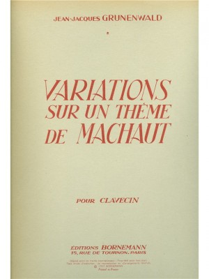 Jean-Jacques Grunenwald: Variations Sur Un Theme De Machaud