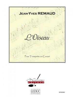 Jean-Yves Remaud: Remaud Oiseau Trumpet Or Cornet Solo