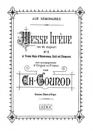 Charles Gounod: Messe Breve No 5 C Major Bl437 Voice & Organ Score