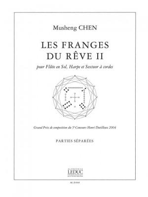 Musheng Chen: Franges Du Reve Iiflute Harpe et Cordes-Parties