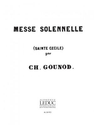 Charles Gounod: Messe Solenelle de Sainte Cecile Soprano 1 Part