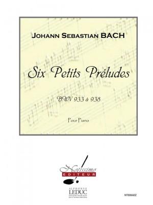 Johann Sebastian Bach: 6 Petits Preludes Bwv933 A