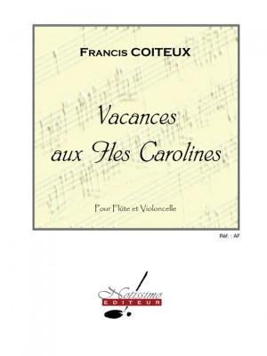 Francis Coiteux: Coiteux Vacances Aux Iles Carolines Flute & Cello