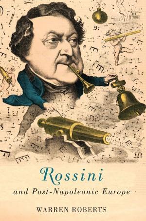 Rossini and Post-Napoleonic Europe