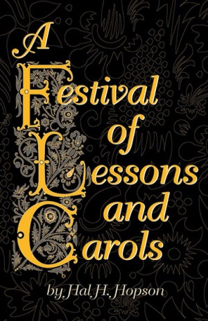Hal H. Hopson: A Festival of Lessons and Carols