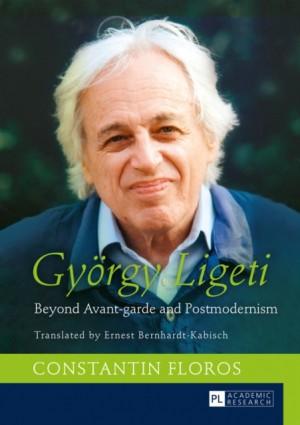 Gyoergy Ligeti: Beyond Avant-garde and Postmodernism. Translated by Ernest Bernhardt-Kabisch
