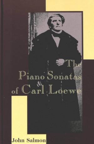 Piano Sonatas of Carl Loewe, The