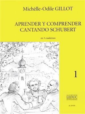 Michelle-Odile Gillot: Aprender Y Comprender Cantando Schubert Vol.1
