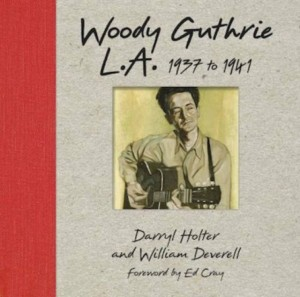 Woody Guthrie: L.a. 1937 To 1941