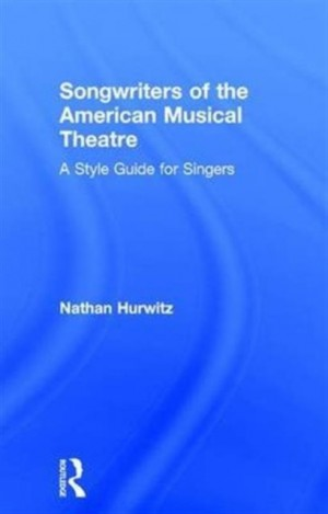 Songwriters of the American Musical Theatre: A Style Guide for Singers