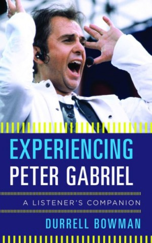 Experiencing Peter Gabriel: A Listener's Companion