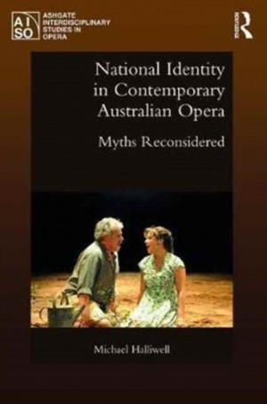 National Identity in Contemporary Australian Opera: Myths Reconsidered