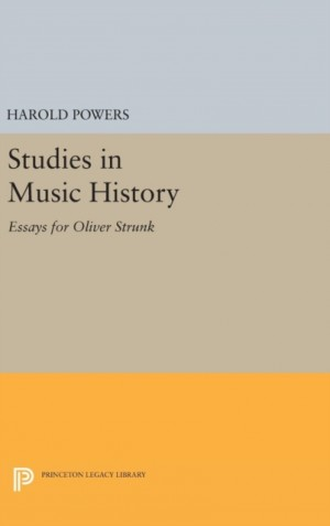 Studies in Music History: Essays for Oliver Strunk