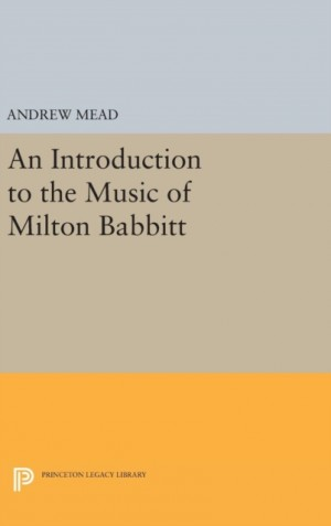 Introduction to the Music of Milton Babbitt, An