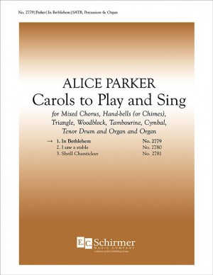 Alice Parker: Carols to Play and Sing: No. 1. In Bethlehem
