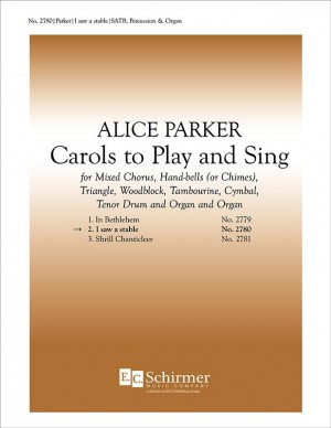 Alice Parker: Carols to Play and Sing: No. 2. I Saw a Stable