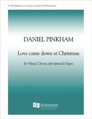 Daniel Pinkham: Love Came Down at Christmas