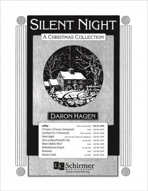 Daron Hagen: Silent Night-A Christmas Collection: Lullay