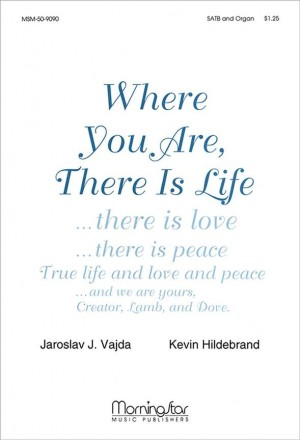 Kevin Hildebrand: Where You Are, There Is Life